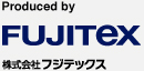 Produced by 株式会社フジテックス